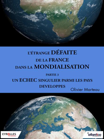 L'étrange défaite de la France dans la mondialisation - Partie 3 : Un échec singulier parmi les pays développés
