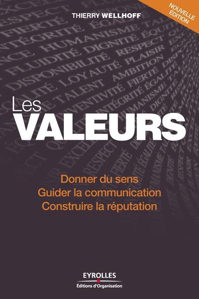 Les valeurs : Donner du sens - Guider la communication - Construire la réputation