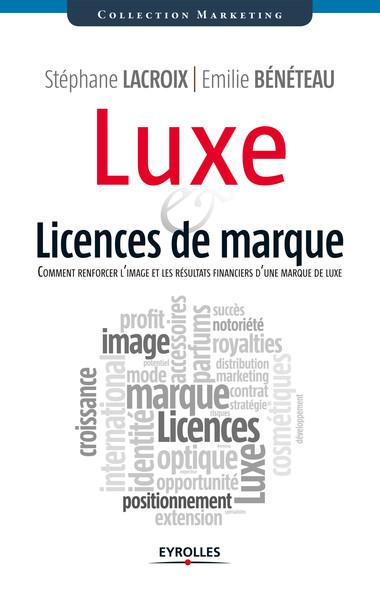 Luxe et licences de marques : Comment renforcer l'image et les résultats financiers d'une marque de luxe