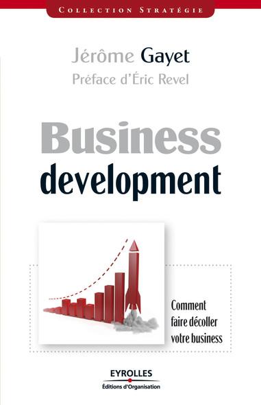 Business development : Comment faire décoller votre business