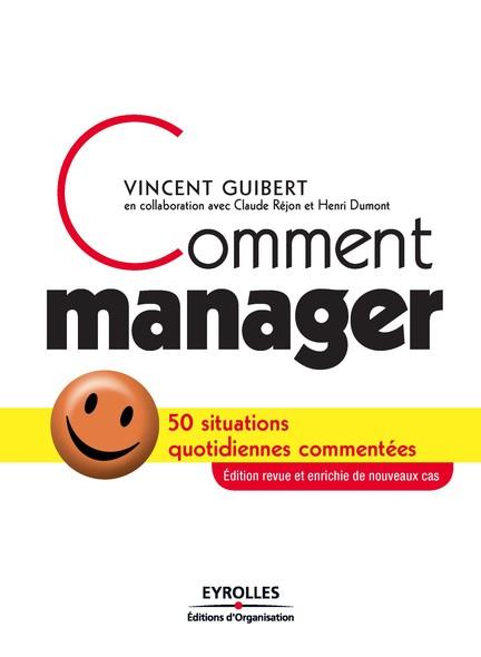 Comment manager : 50 situations quotidiennes commentées