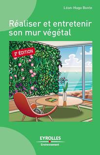 Réaliser et entretenir son mur végétal | Léon-Hugo, Bonte