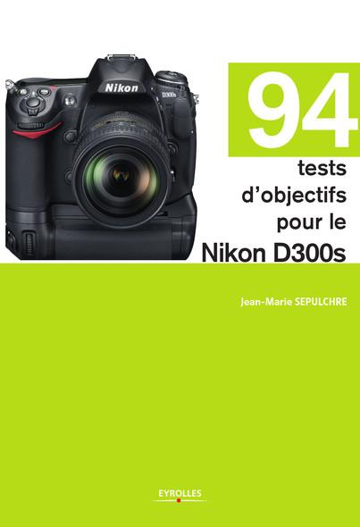94 tests d'objectifs pour le Nikon D300s