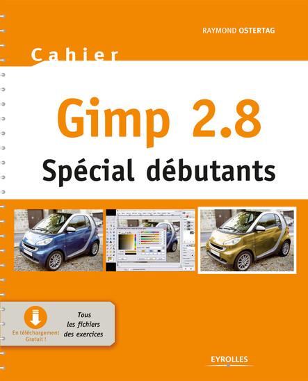 Gimp 2.8 - Spécial débutants : Mis à jour avec Gimp 2.8