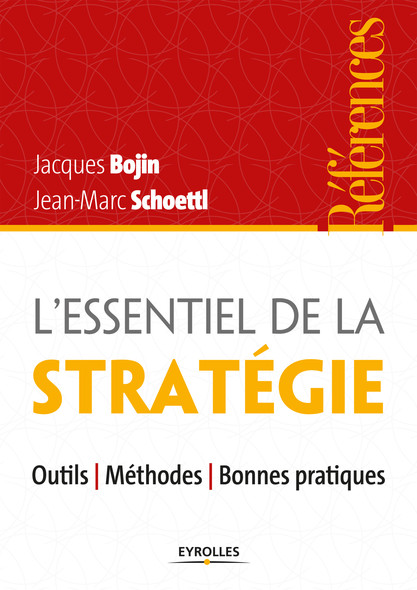 L'essentiel de la stratégie : Outils - Méthodes - Bonnes pratiques