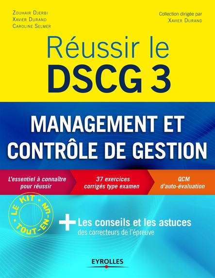 Réussir le DSCG 3 - Management et contrôle de gestion : Le kit tout-en-un - Les conseils et les astuces