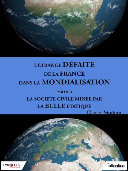 L'étrange défaite de la France dans la mondialisation - Partie 4 : La société civile minée par la bulle étatique