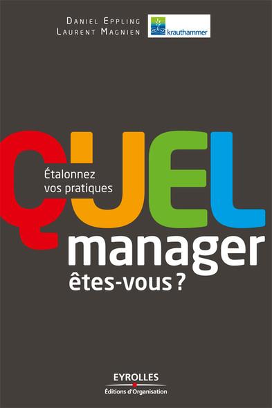 Quel manager  êtes-vous ? : Étalonnez vos pratiques