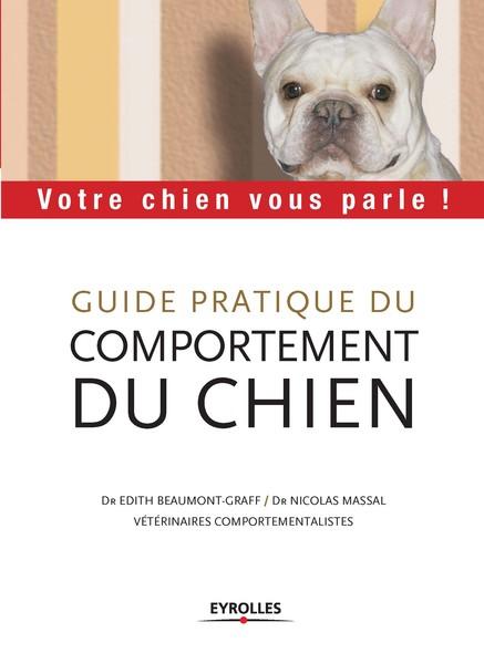 Guide pratique du comportement du chien : Votre chien vous parle !