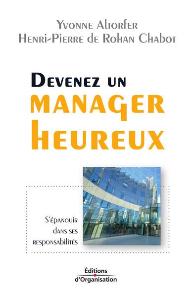 Devenez un manager heureux : S'épanouir dans ses responsabilités