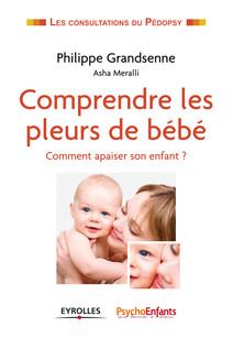 Comprendre les pleurs de bébé | Philippe, Grandsenne