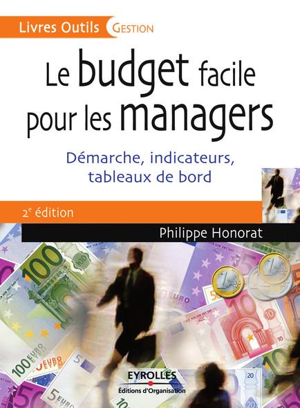 Le budget facile pour les managers : Démarche, indicateurs, tableaux de bord