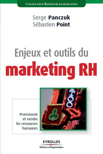 Enjeux et outils du marketing RH : Promouvoir et vendre les ressources humaines