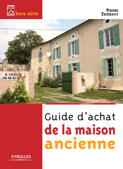 Guide d'achat de la maison ancienne