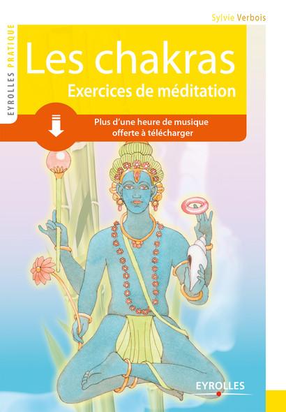 Les chakras : Exercices de méditation - Une heure de musique à télécharger