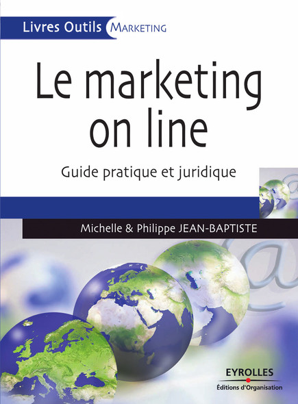 Le marketing on line : Guide pratique et juridique