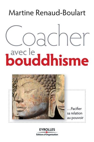 Coacher avec le bouddhisme : Pacifier sa relation au pouvoir