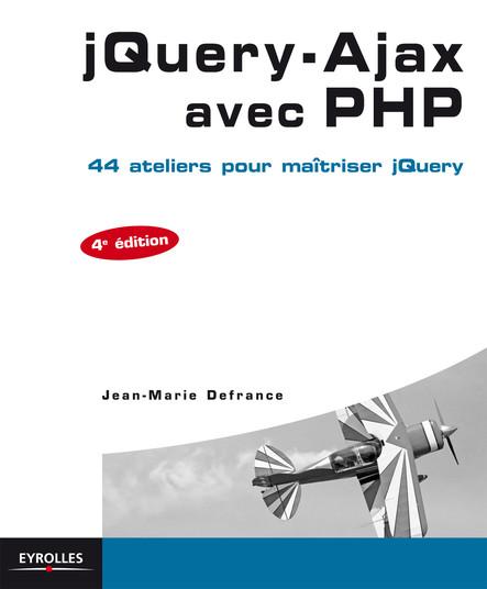 jQuery-Ajax avec PHP : 44 ateliers pour maîtriser jQuery