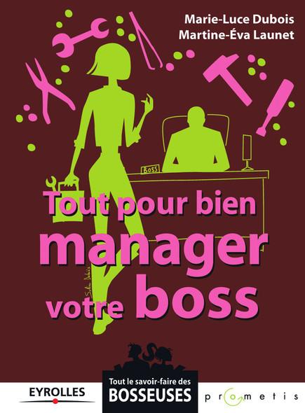 Tout pour bien manager votre boss
