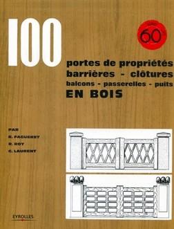 100 portes de propriétés, barrières, clôtures, balcons, passerelles, puits en bois | Fagueret René