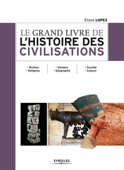 Le grand livre de l'histoire des civilisations