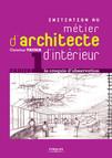 Initiation au métier d'architecte d'intérieur - Cahier 1 : Le croquis d'observation