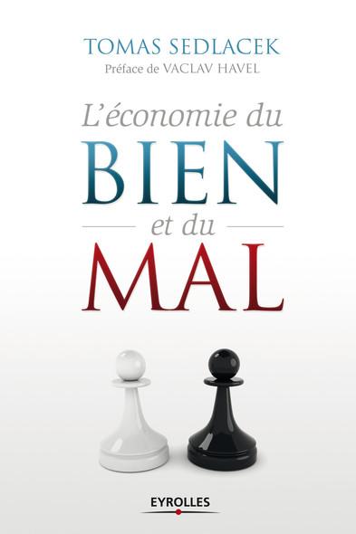 L'économie du bien et du mal : La quête du sens économique