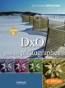 DxO pour les photographes : Version 6 | Jean-Marie, Sepulchre