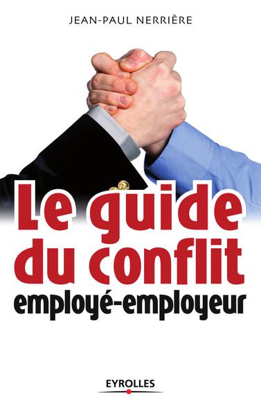 Le guide du conflit employé-employeur : Toutes les chances sont de votre côté