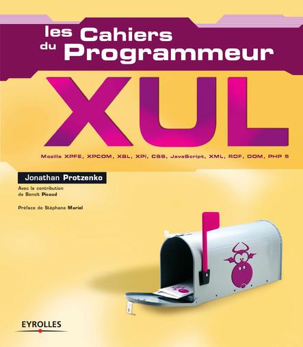 XUL : Mozilla XPFE, XPCOM, XBL, XPI, CSS, JavaScript, XML, RDF, DOM, PHP 5