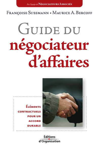 Guide du négociateur d'affaires : Eléments contractuels pour un accord durable