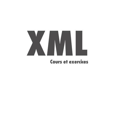 XML - Cours et exercices : Modélisation - Schémas et DTD - Design patterns - XSLT - DOM - RelaxNG - XPath - SOAP - XQuery - XSL-FO - SVG