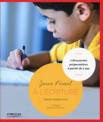 Jeux d'éveil à l'écriture : 130 activités préparatoires à partir de 2 ans | Agnès, Daubricourt
