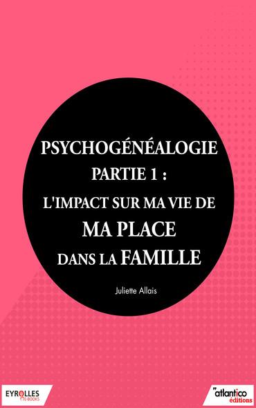 Psychogénéalogie - Partie 1 : L'impact sur ma vie de ma place dans la famille