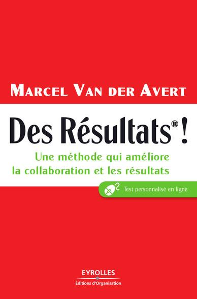 Des résultats ! : Une méthode qui améliore la collaboration et les résultats