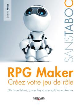 RPG Maker : Créez votre jeu de rôle - Décors et héros, gameplay et conception de niveaux | Ronce Samuel