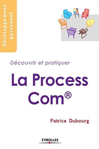 La Process Com : Découvrir et pratiquer