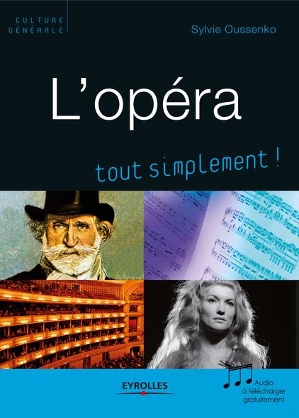 L'opéra : Tout simplement  !