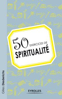 50 exercices de spiritualité | Diederichs Gilles