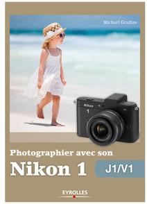Photographier avec son Nikon 1 - J1/V1 | Michael, Gradias