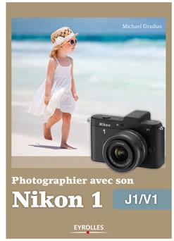 Photographier avec son Nikon 1 - J1/V1 | Gradias Michael