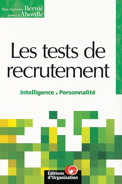Les tests de recrutement : Intelligence - Personnalité