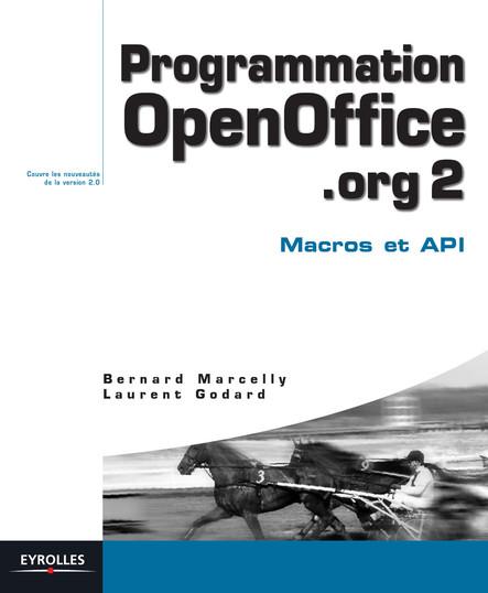 Programmation OpenOffice.org 2 : Macros et API - Couvre les nouveautés de la version 2.0