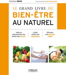 Le grand livre du bien-être au naturel | Brun Christian