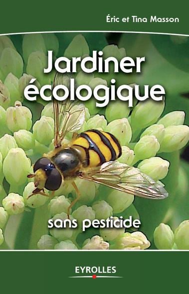 Jardiner écologique : Sans pesticide