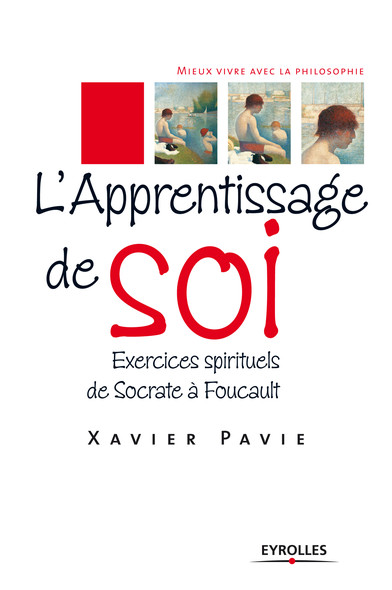 L'apprentissage de soi : Exercices spirituels de Socrate à Foucault