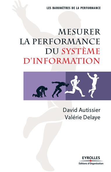 Mesurer la performance du système d'information : Prix spécial Qualité et performance des fonctions supports du Prix du livre Qualité et performance 2008