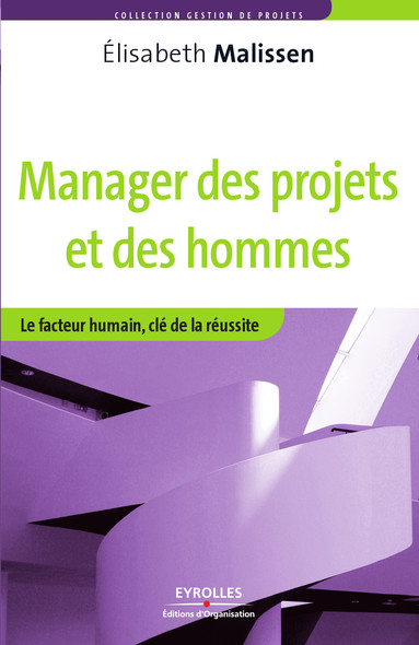 Manager des projets et des hommes : Le facteur humain, clé de la réussite