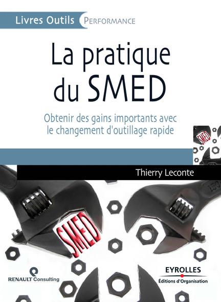 La pratique du SMED : Obtenir des gains importants avec le changement d'outillage rapide
