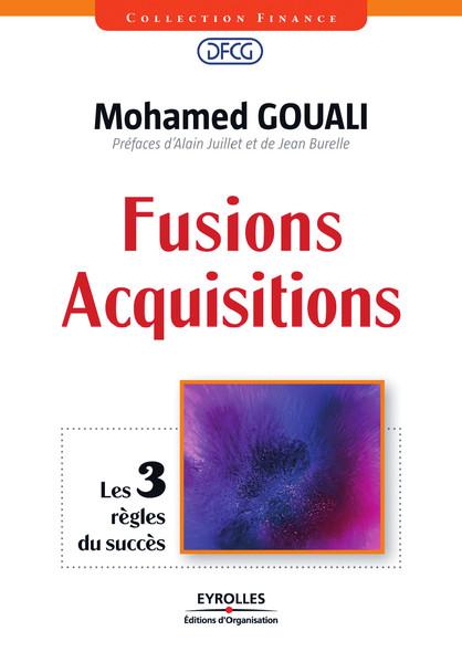 Fusions - Acquisitions : Les 3 règles du succès
